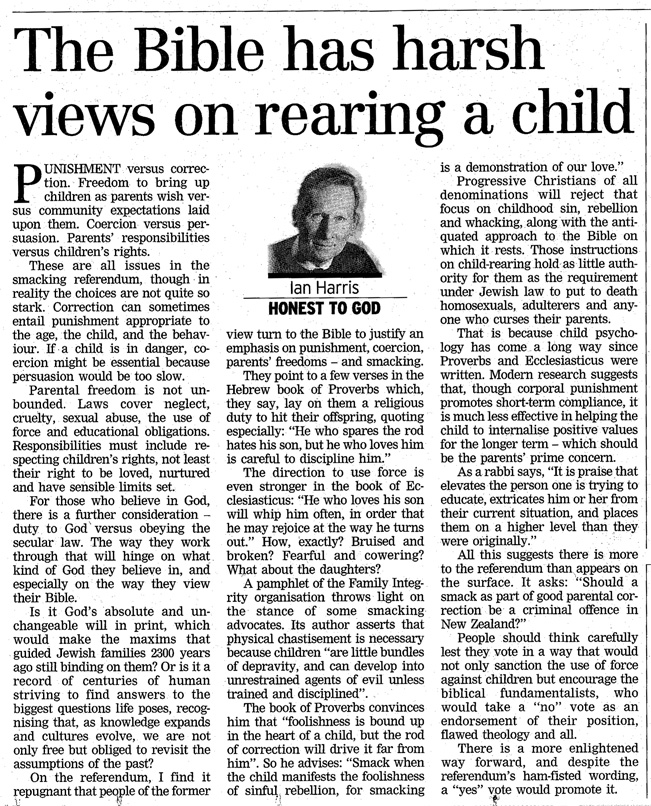 Dominion Post columnist, Ian Harris, rejects the Biblical instructions on how discipline children and favours a more enlightened view.